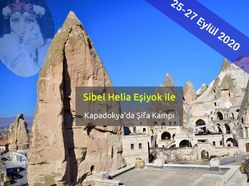 KAPADOKYA'DA SİBEL HELİA EŞİYOK'LA ŞİFA KAMPI
